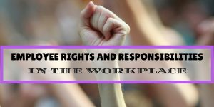 Employee Rights and Responsibilities in the Workplace with an image of many fists held in the air in the background