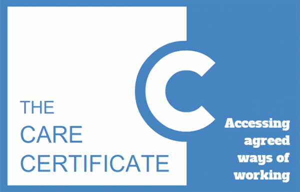 Accessing agreed ways of working - care certificate