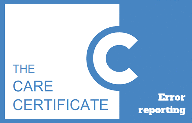 Error Reporting - Care Certificate