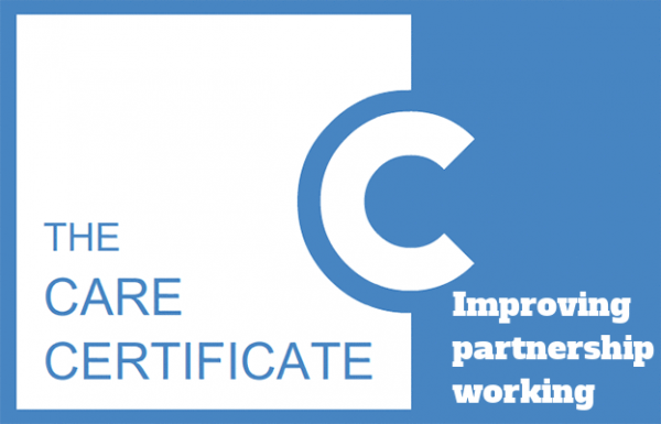 Improving Partnership Working - Care Certificate