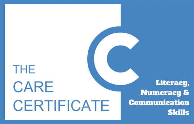 Literacy, Numeracy & Communication Skills - Care Certificate
