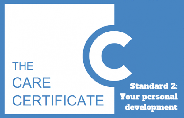 Standard 2: Your Personal Development - Care Certificate