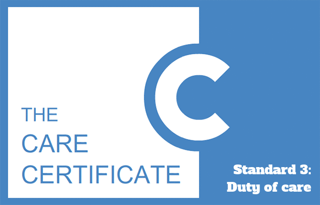 Standard 3: Duty of care - Care Certificate