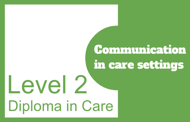 Communication in Care Settings