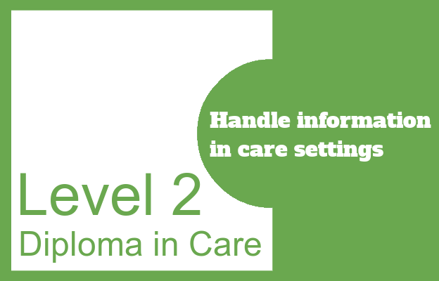 Handle information in care settings - Level 2 Diploma in Care