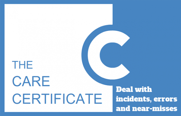 Deal with incidents, errors and near misses - the Care Certificate