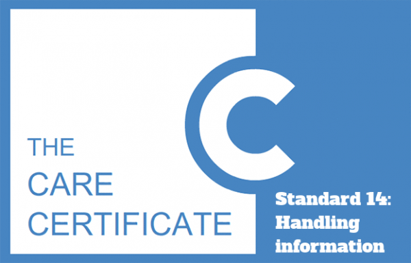 Standard 14: Handling information - The Care Certificate