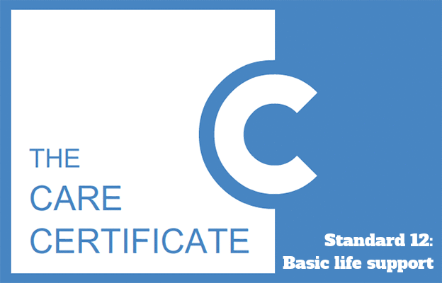 Standard 12: Basic life support - The Care Certificate