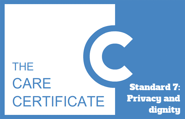 Standard 7: Privacy and dignity - The Care Certificate