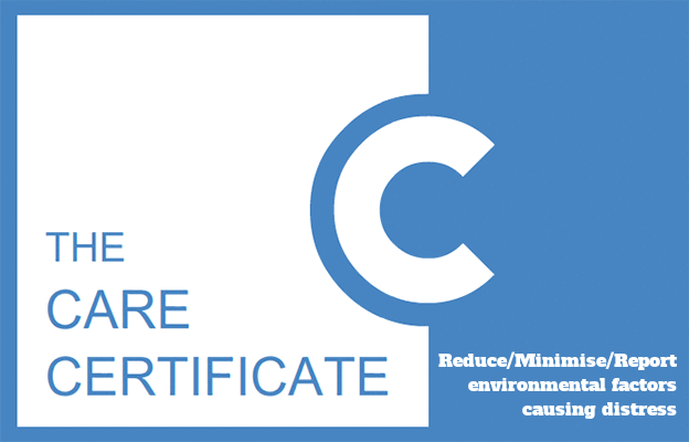 Reduce/Minimise/Report environmental factors causing distress - The Care Certificate