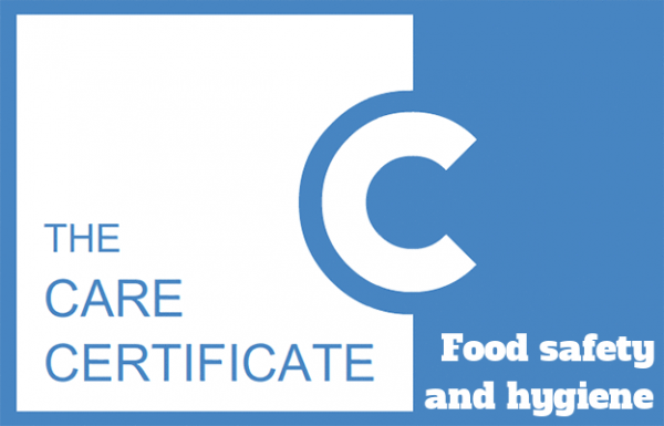 Food safety and hygiene - The Care Certificate