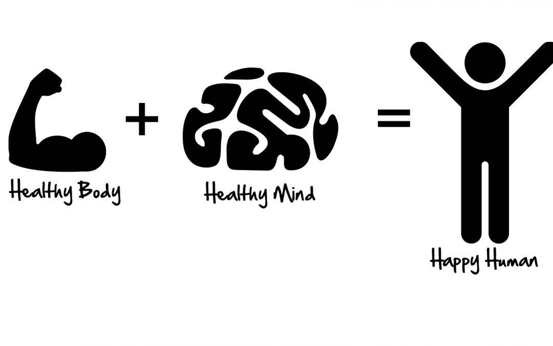 Healthy Body + Healthy Mind = Happy Human