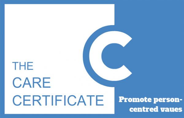 Promote person-centred values - The Care Certificate