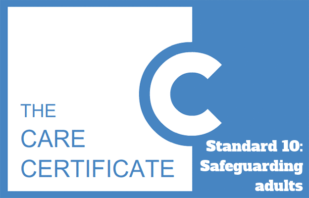 Standard 10: Safeguarding adults - The Care Certificate