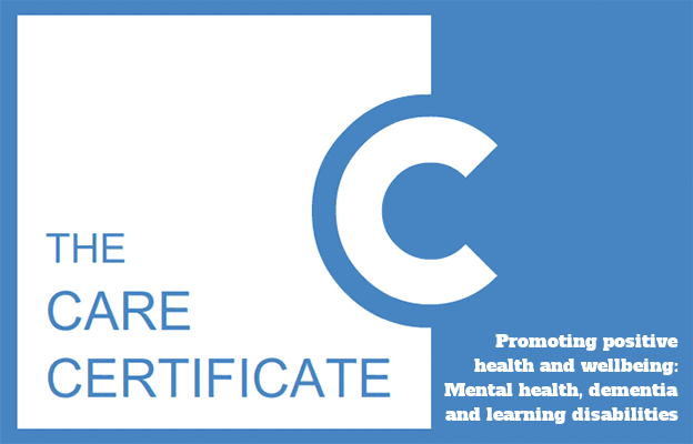 Promoting positive health and wellbeing: Mental health, dementia and learning disabilities - The Care Certificate