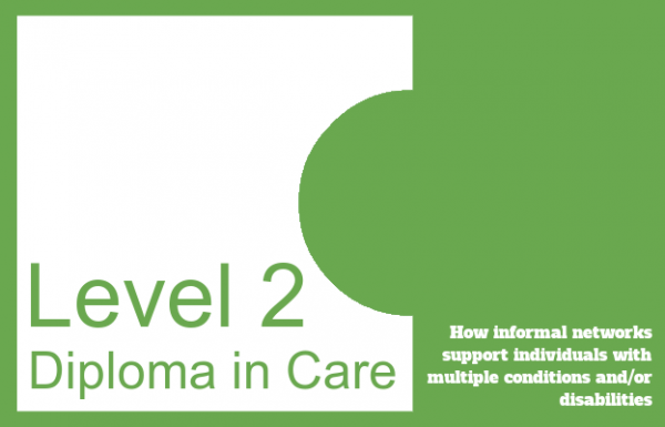 How informal networks support individuals with multiple conditions and/or disabilities - Level 2 Diploma in Care