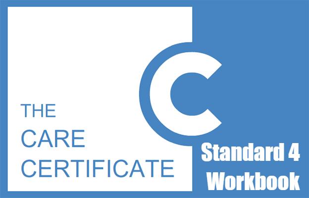 Standard 4 Workbook - The Care Certificate
