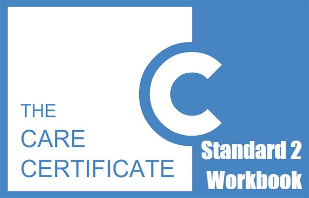 Standard 2 Workbook - The Care Certificate