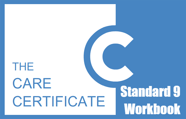 Standard 9 Workbook - The Care Certificate