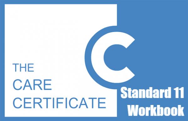 Standard 11 Workbook - The Care Certificate