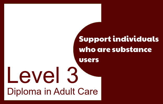 Support individuals who are substance users - level 3 diploma