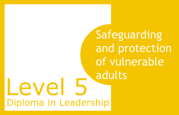 Safeguarding and protection of vulnerable adults - Level 5 Diploma