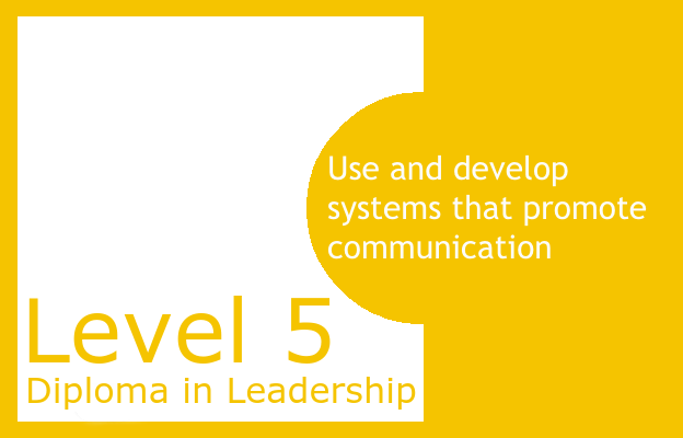 Use and develop systems that promote communication - Level 5 Diploma