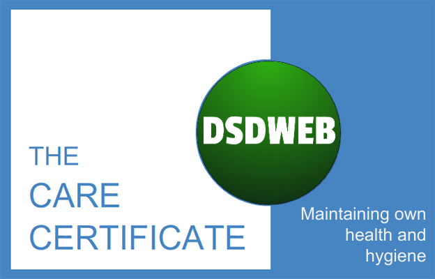 Maintaining own health and hygiene - Care Certificate - DSDWEB.