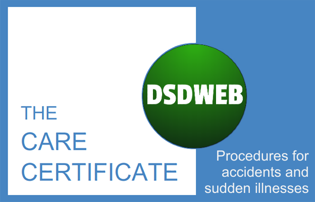 Procedures for accidents and sudden illnesses - Care Certificate - DSDWEB
