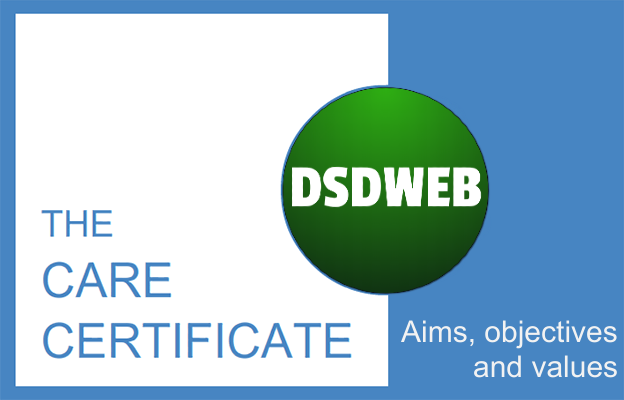 Aims, objectives and values - Care Certificate - DSDWEB.