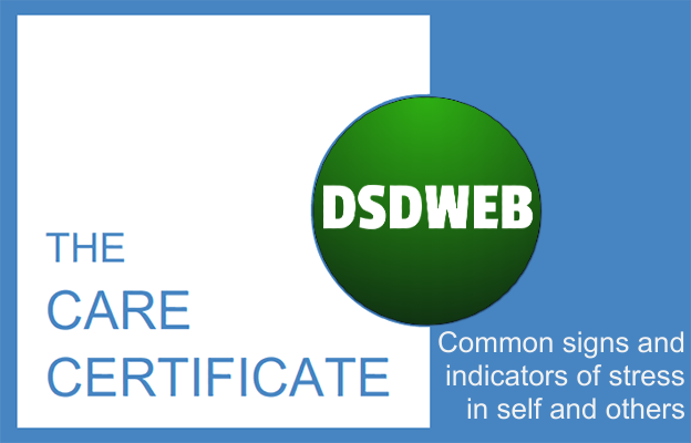 Common signs and indicators of stress in self and others - Care Certificate - DSDWEB.