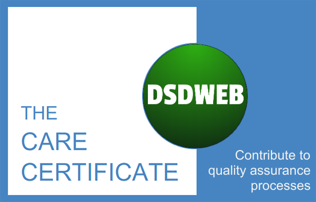Contribute to quality assurance processes - Care Certificate - DSDWEB.