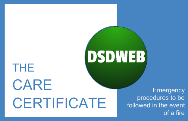 Emergency procedures to be followed in the event of a fire- Care Certificate - DSDWEB.