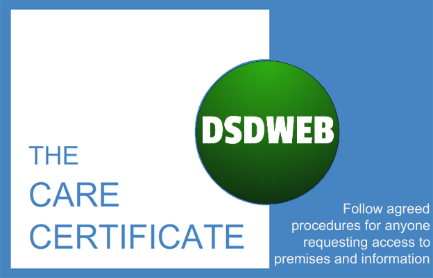 Follow agreed ways of working for anyone requesting access to premises and information - Care Certificate - DSDWEB.