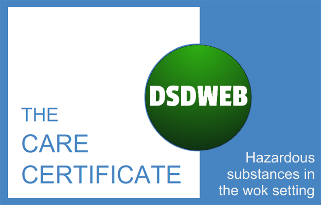 Hazardous substances in the work setting - Care Certificate - DSDWEB.