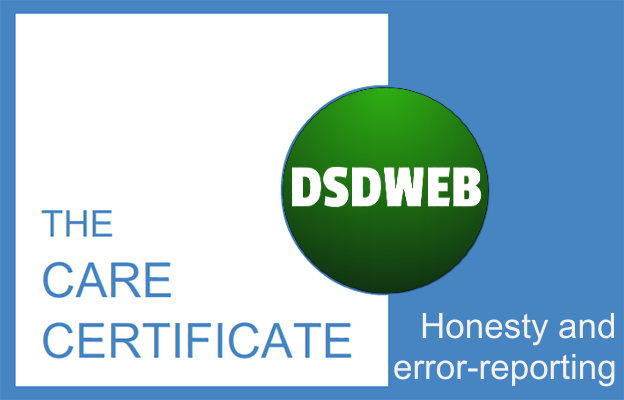 Honesty and error reporting - Care Certificate - DSDWEB.