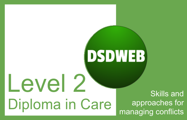 SKills and approaches for managing conflicts - Level 2 Diploma in Care - DSDWEB.