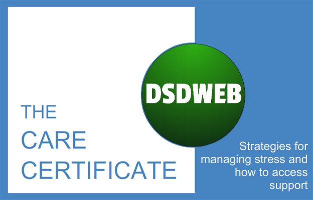 Strategies for managing stress and how to access support - Care Certificate - DSDWEB.