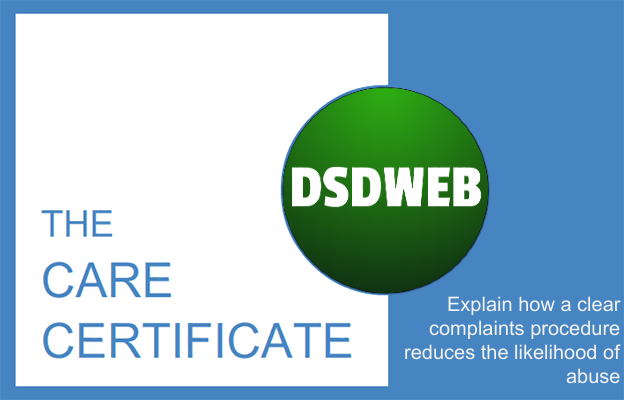 Explain how a clear complaints procedure reduces the likelihood of abuse - Care Certificate - DSDWEB.