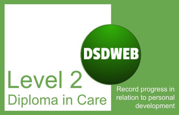Record progress in relation to personal development - Level 2 Diploma in Care - DSDWEB.