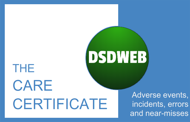Adverse events, incidents, errors and near-misses - Care Certificate - DSDWEB.