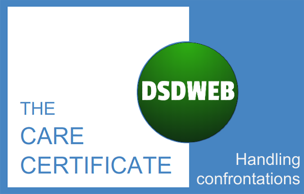 Handling confrontations - Care Certificate - DSDWEB.