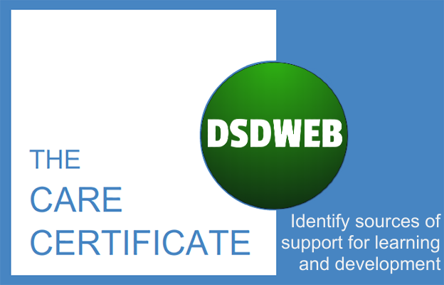 Identify sources of support for learning and development - Care Certificate - DSDWEB.