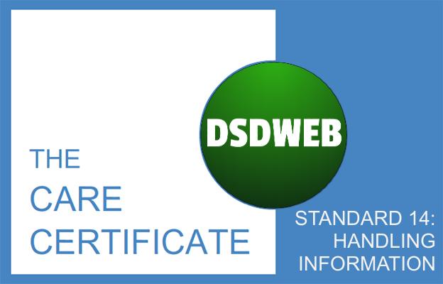 Standard 14: Handling information - Care Certificate - DSDWEB