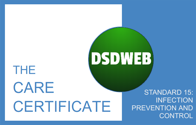 Standard 15: Infection Prevention and Control - Care Certificate - DSDWEB.