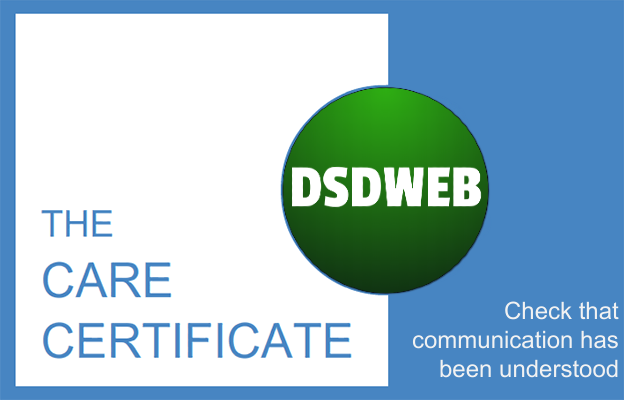 Check that communication has been understood - Care Certificate - DSDWEB.