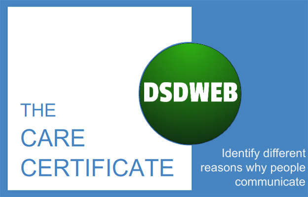 Identify different reasons why people communicate - Care Certificate - DSDWEB.