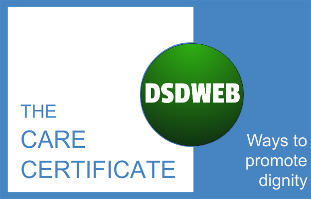 Ways to promote dignity - Care Certificate - DSDWEB.