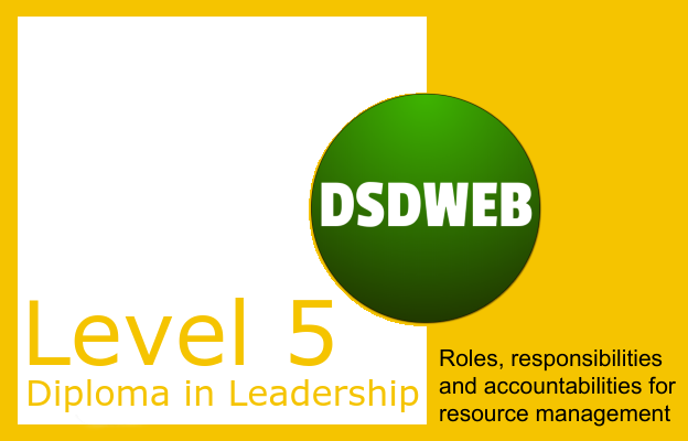 Roles, responsibilities and accountabilities for resource management - Level 5 Diploma in Leadership & Management - DSDWEB.