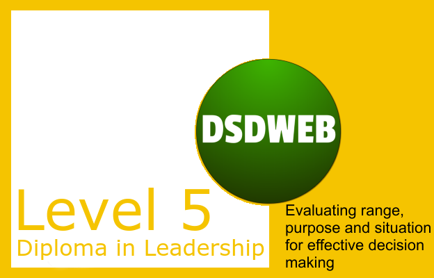 Evaluating range, purpose and situation for effective decision making - Level 5 Diploma in Leadership & Management for Adult Care - DSDWEB.